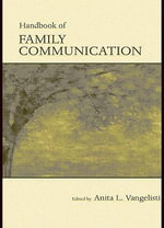 Handbook of Family Communication - Anita Vangelisti