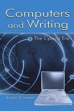 Computers and Writing : The Cyborg Era - James A. Inman