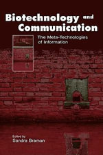 Biotechnology and Communication : The Meta-Technologies of Information - Sandra Braman
