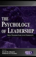 The Psychology of Leadership : New Perspectives and Research - David M. Messick