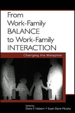From Work-Family Balance to Work-Family Interaction : Changing the Metaphor - Kim J. Vicente