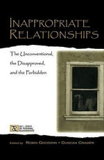 Inappropriate Relationships : the Unconventional, the Disapproved, and the Forbidden - Robin Goodwin