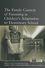 The Family Context of Parenting in Children's Adaptation to Elementary School - Carolyn Measelle