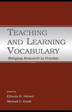 Teaching and Learning Vocabulary : Bringing Research to Practice - Elfrieda H. Hiebert