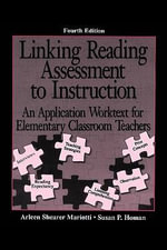 Linking Reading Assessment to Instruction : An Application Worktext for Elementary Classroom Teachers - Arleen Shearer Mariotti