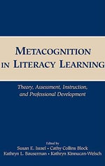 Metacognition in Literacy Learning : Theory, Assessment, Instruction, and Professional Development - Susan E. Israel