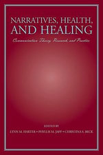 Narratives, Health, and Healing : Communication Theory, Research, and Practice - Lynn M. Harter