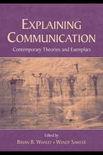 Explaining Communication : Contemporary Theories and Exemplars