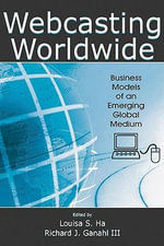 Webcasting Worldwide : Business Models of an Emerging Global Medium