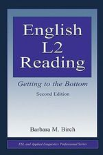 English L2 Reading : Getting to the Bottom - Barbara M. Birch