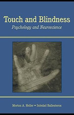 Touch and Blindness : Psychology and Neuroscience - Morton A. Heller