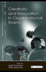 Creativity and Innovation in Organizational Teams - Leigh L. Thompson