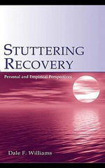 Stuttering Recovery : Personal and Empirical Perspectives - Dale F. Williams