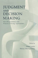 Judgment and Decision Making : Neo-brunswikian and Process-tracing Approaches