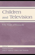 Children and Television : Fifty Years of Research - Norma Pecora