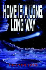Home Is A Long, Long Way - Hillyer Ives