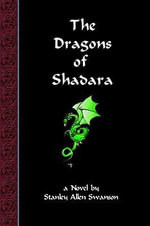 The Dragons of Shadara - Stanley Allen Swanson