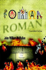 Roman :  Unparalleled Outrage - John William McMullen
