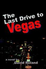 Last Drive to Vegas - David Roland