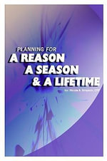 Planning for A Reason, A Season, and A Lifetime - CFP Nicole B. Simpson