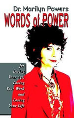 Words of Power : For Loving Your Age, Loving Your Work, and Loving Your Life - Marilyn Powers