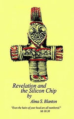 Revelation and the Silicon Chip - Alma S. Blanton