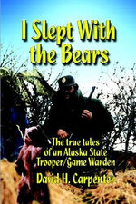 I Slept with the Bears - David H. Carpenter