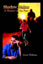 Shadow Walker :  A Shadow of the Past - Gwen Williams