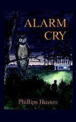 Alarm Cry - Phillips Huston
