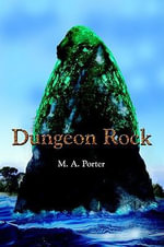 Dungeon Rock - M. A. Porter