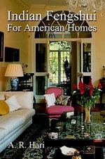 Indian Fengshui For American Homes - A. R. Hari