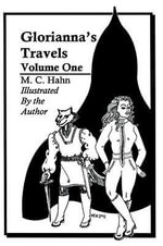 Gloriannas' Travels : Volume One - M. C. Hahn