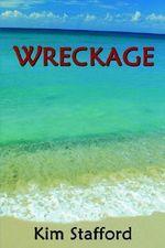 Wreckage - Kim Stafford