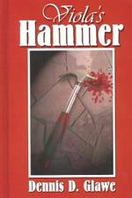 Viola's Hammer - Dennis D. Glawe