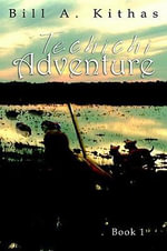 Techichi Adventure : Book 1 - Bill A. Kithas