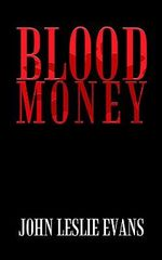 Blood Money - John Leslie Evans