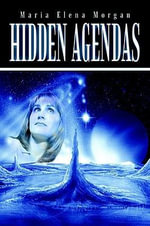 Hidden Agendas - Maria Elena Morgan