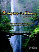 Bridging the Chasm (Teacher's Edition) : An Integrated Program of Vocabulary Building, Reading Fluency, & Writing Skills - Ray Gosa