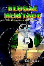 Reggae Heritage :  Jamaica's Music History, Culture & Politic - Lou Gooden