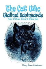 Cat Who Walked Backwards and Other Short Stories - Mary Anne Henderson