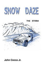 SNOW DAZE : THE STORM - John Cecca Jr