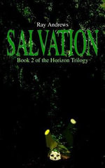 SALVATION : Book 2 of the Horizon Trilogy - Ray Andrews