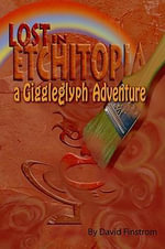 Lost in Etchitopia : A Giggleglyph Adventure - David Finstrom