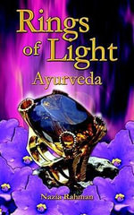 Rings of Light : Ayurveda - Nazia Rahman