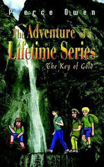 The Adventure of a Lifetime Series : The Key of Gold - Pierce Owen