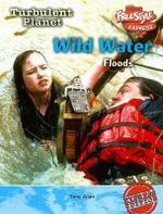 Wild Water : Floods - Tony Allen