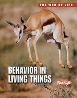 Behavior in Living Things : Raintree Freestyle: The Web of Life - Michael Bright