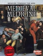 Medieval Medicine : Raintree Freestyle: Medicine Through the Ages - Nicola Barber