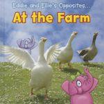 Eddie and Ellie's Opposites... at the Farm : Eddie and Ellie's Opposites - Rebecca Rissman