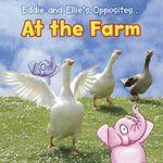 Eddie and Ellie's Opposites at the Farm : Eddie and Ellie's Opposites - Rebecca Rissman